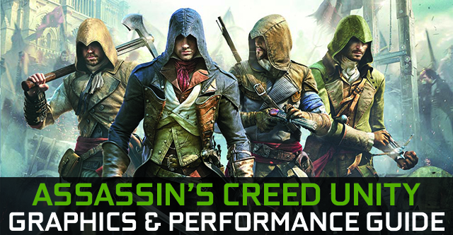 Assassin's Creed Unity GeForce.com Graphics & Performance Guide
