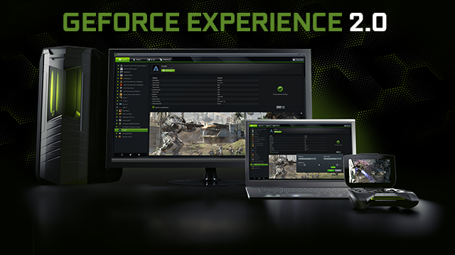 GeForce Experience 2.0 is out now. Download today.