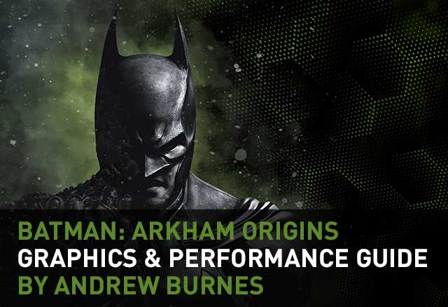 Batman: Arkham Origins Graphics & Performance Guide.