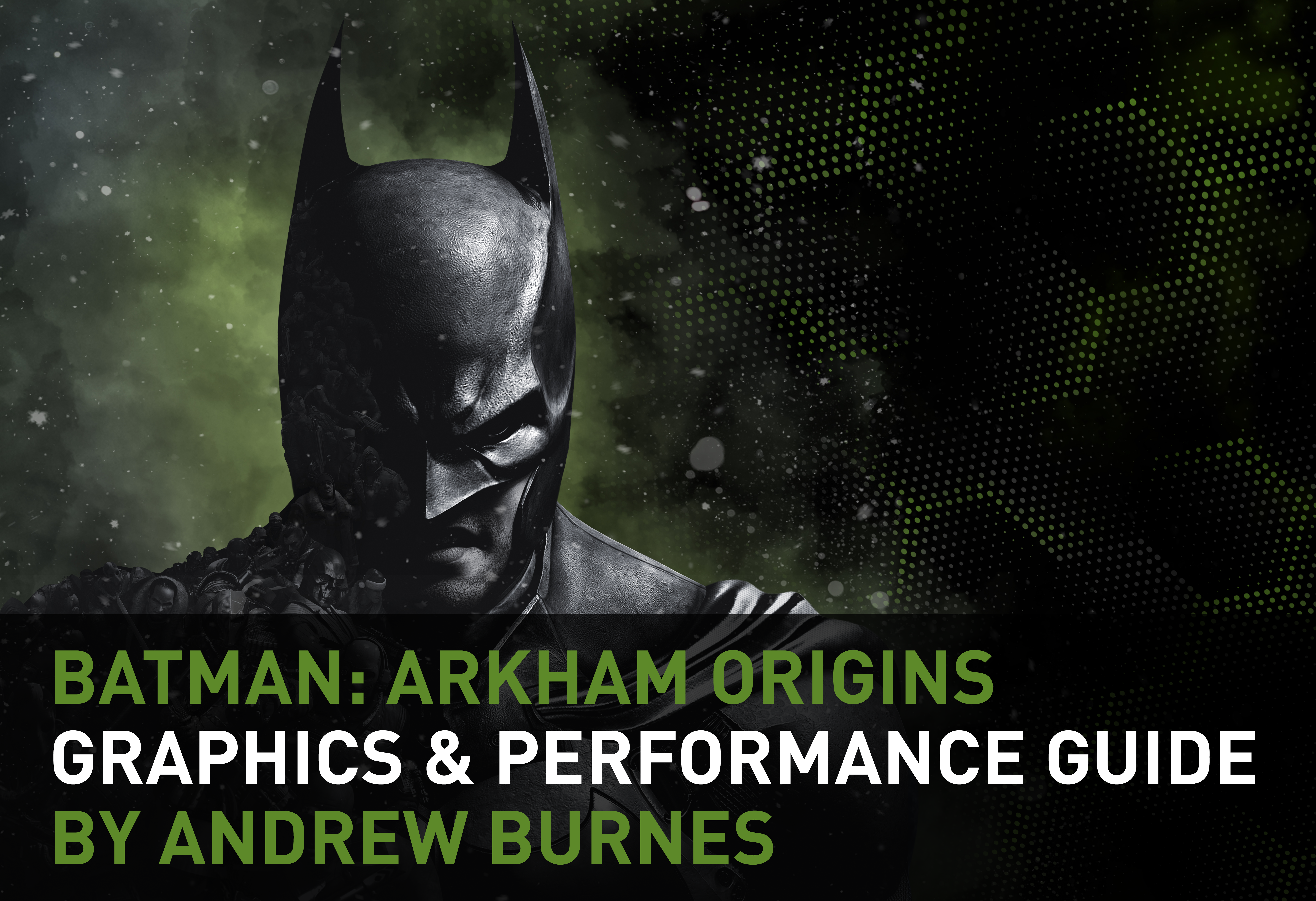 Batman Arkham Origins Graphics Performance Guide Geforce