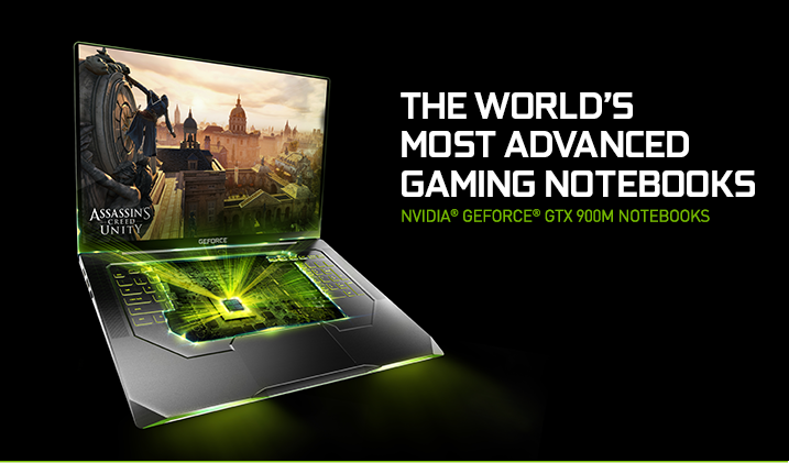 THE WORLD'S MOST ADVANCED GAMING NOTEBOOKS. NVIDIA® GEFORCE® GTX 900M NOTEBOOKS
