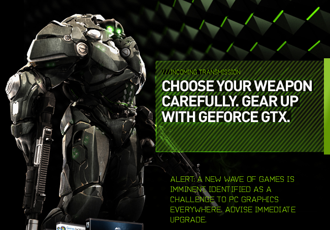 Choose Your Weapon Carefully. Gear Up with GeForce GTX.