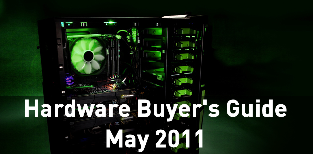 Hardware Buyer's Guide: May 2011