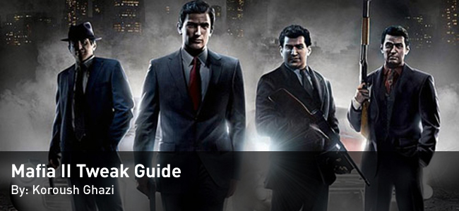 Mafia II Tweak Guide by Koroush Ghazi