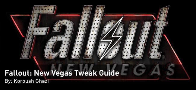 Fallout: New Vegas Tweak Guide by Koroush Ghazi