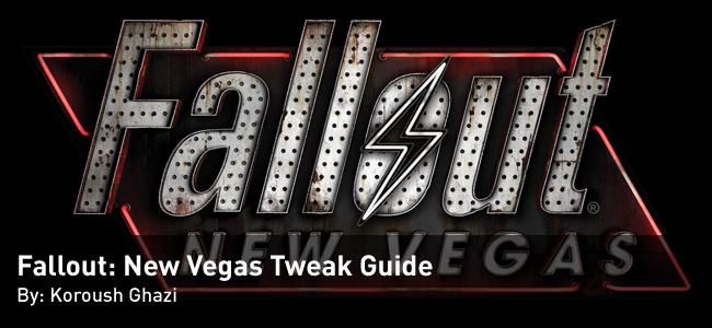 Fallout: New Vegas Tweak Guide by Koroush Ghazi