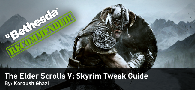 The Elder Scrolls V:Skyrim Tweak Guide
