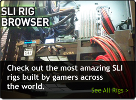 Check out the most amazing SLI rigs built by games across the world.